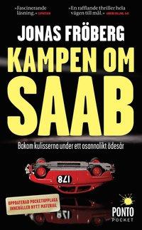 Kampen om Saab : bakom kulisserna under ett osannolikt �des�r (pocket)