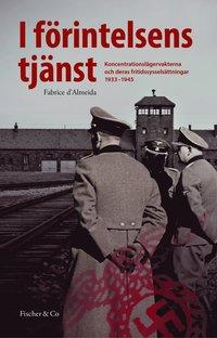 I f�rintelsens tj�nst : koncentrationsl�gervakterna och deras fritidssyssels (inbunden)