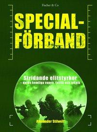 Specialf�rband : stridande elitstyrkor - deras hemliga vapen, taktik och teknik (kartonnage)