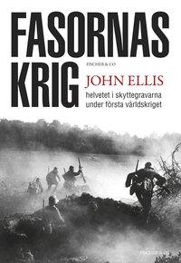 Fasornas krig : helvetet i skyttegravarna under första världskriget (pocket)