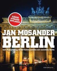 Berlin : med en v�gledning till det kommunistiska och nazistiska Berlin (h�ftad)