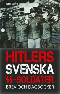 Hitlers svenska SS-soldater : brev och dagb�cker (inbunden)