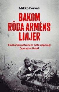 Bakom R�da arm�ns linjer : finska fj�rrpatrullens sista uppdrag : Operation Hokki (pocket)