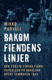 Bakom fiendens linjer : den första finska fjärrpatrullen på Karelska näset sommaren 1941