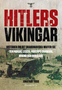Hitlers vikingar : historien om det skandinaviska Waffen-SS (inbunden)