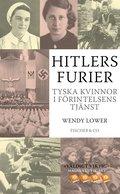 Hitlers furier : tyska kvinnor i f�rintelsens tj�nst