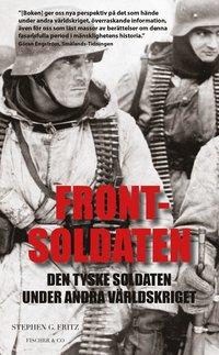 Frontsoldaten : den tyske soldaten under andra v�rldskriget (pocket)