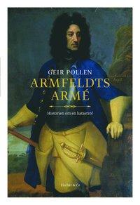Armfeldts arm� : historien om en katastrof (inbunden)