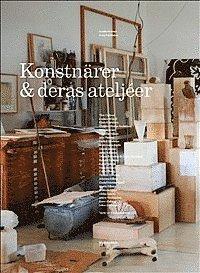 Konstn�rer & deras atelj�er (inbunden)