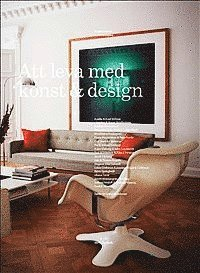 Att leva med konst & design (inbunden)