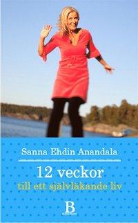 12 veckor till ett självläkande liv (e-bok)