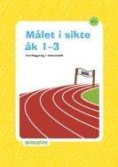 Målet i sikte åk 1-3 : kartläggning i matematik