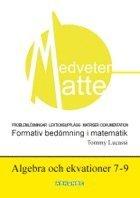 Medveten matte Algebra och ekvationer 7-9