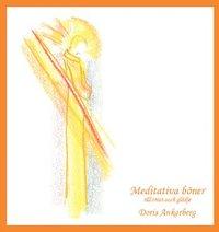 Meditativa b�ner till tr�st och gl�dje (inbunden)