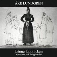 L�nga lappflickan : romanen och bakgrunden (kartonnage)