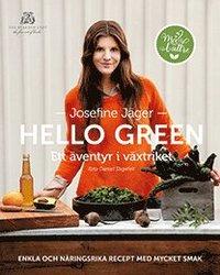 Hello green : ett �ventyr i v�xtriket : enkla och n�ringsrika recept med mycket smak (inbunden)