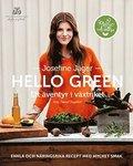 Hello green : ett �ventyr i v�xtriket : enkla och n�ringsrika recept med mycket smak