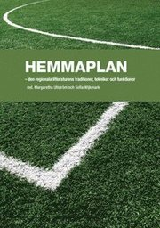 Hemmaplan : den regionella litteraturens traditioner tekniker och funktioner