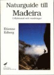 Naturguide till Madeira – Utflyktsmål och vandringar