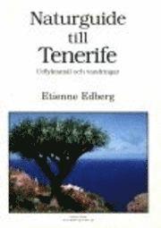 Naturguide till Tenerife – Utflyktsmål och vandringar