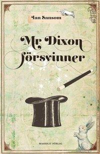Mr. Dixon f�rsvinner (inbunden)