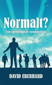 Normalt? : fr�n vansinnesd�d till vardagspsykoser (pocket)