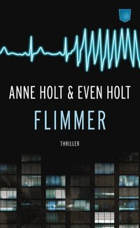 Flimmer av Anne Holt och Even Holt