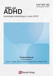 KBT vid ADHD : psykologisk behandling av vuxen-ADHD Terapeutmanual