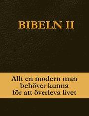 Bibeln II : allt en modern man beh�ver kunna f�r att �verleva livet (inbunden)