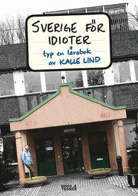 Sverige f�r idioter : typ en l�robok (h�ftad)