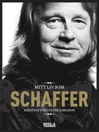 Mitt liv som Schaffer (e-bok)