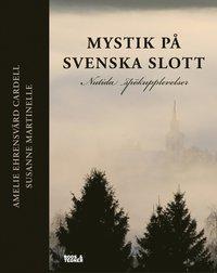 Mystik på svenska slott - nutida spökupplevelser (inbunden)