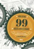 V�rldens 99 b�sta investerare : hemligheten bakom framg�ngarna