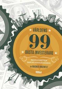 V�rldens 99 b�sta investerare : hemligheten bakom framg�ngarna (pocket)
