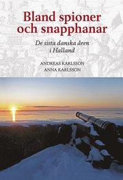 Bland spioner och snapphanar – De sista danska åren i Halland