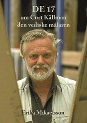 De 17 om Curt Källman den vediske målaren