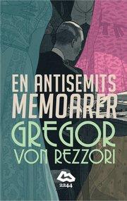 En antisemits memoarer : en roman i fem ber�ttelser (inbunden)