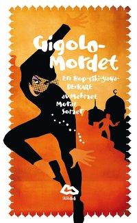 Gigolomordet : en Hop-Ciki-Yaya-Deckare (e-bok)