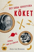 Det goda sovjetiska k�ket : minnen, mat och l�ngtan