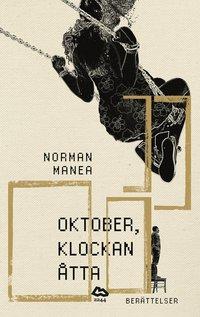 Oktober, klockan åtta: Berättelser (inbunden)