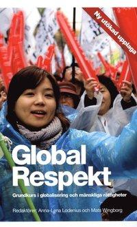 Global Respekt : grundkurs i globalisering och m�nskliga r�ttigheter (pocket)