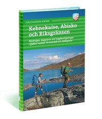 Fjällvandra kring Kebnekaise, Abisko och Riksgränsen (häftad)