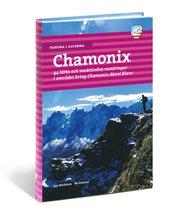 Vandra i Alperna : Chamonix : 44 lätta och medelsvåra vandringar i området kring Chamonix-Mont Blanc