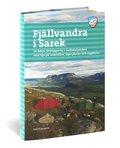 Fj�llvandra i Sarek : de b�sta f�rdv�garna i nationalparken med tips p� vadst�llen, l�gerplatser och toppturer
