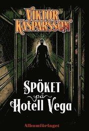 Viktor Kasparsson. Del 1 Spöket på hotell Vega