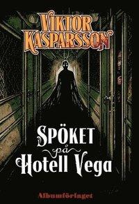 Viktor Kasparsson. Del 1, Sp�ket p� hotell Vega (h�ftad)