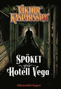 Viktor Kasparsson - Sp�ket p� hotell Vega (h�ftad)