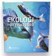 Ekologi f�r fiskev�rd (inbunden)