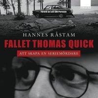 Fallet Thomas Quick : att skapa en seriem�rdare (ljudbok)