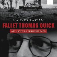 Fallet Thomas Quick - Att skapa en seriem�rdare (mp3-bok)